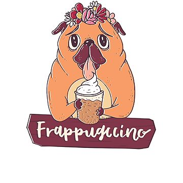 Pug Dog Frappugccino Coffee Lover by ZippyThread