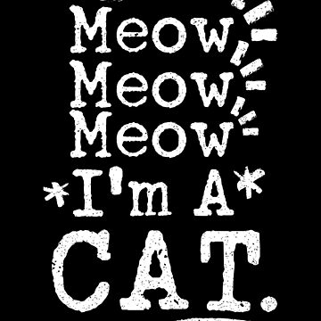 Meow I'm A Cat Vintage Costume Shirt by EvolMissing