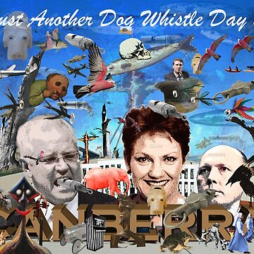Just Another Dog Whistle Day in Canberra Ver.2 by beeden