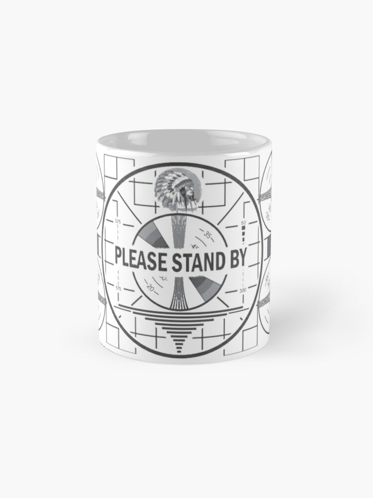 Alternate view of Please Stand By Mug