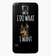 Funny I Do What I Want Miniature Pinscher Case/Skin for Samsung Galaxy