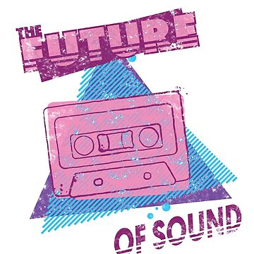 Cassettes - The Future Of Sound | 80's and 90's by JustSandN