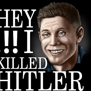 Dean I killed Hitler by AniliaArt