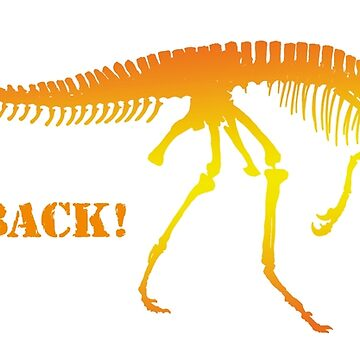 Dinosaur. I'll be back! by maclook