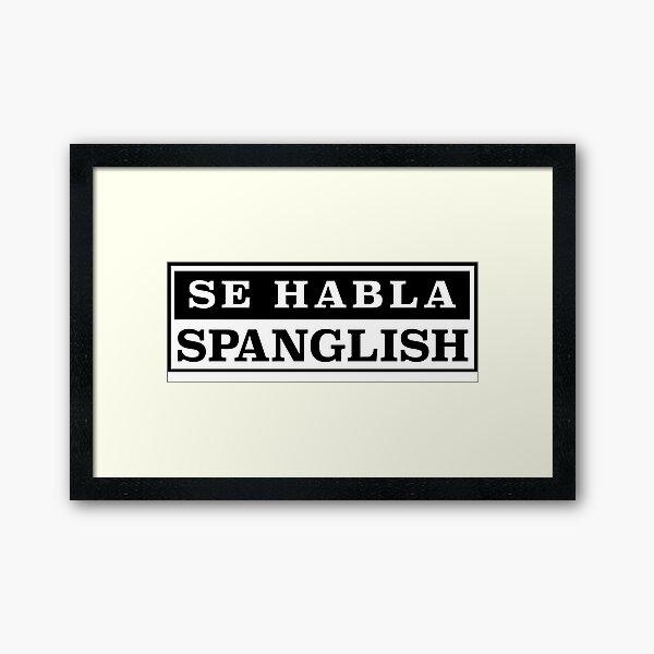 Se habla Spanglish Framed Art Print