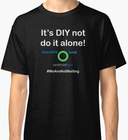 It's DIY not do it alone Classic T-Shirt