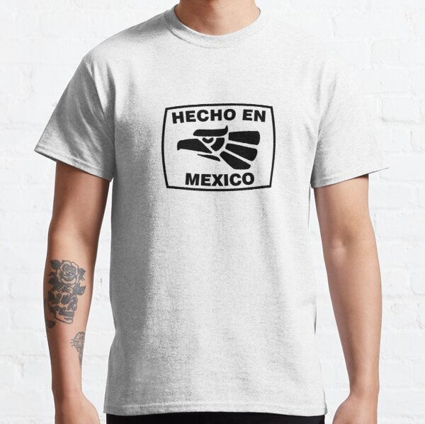 Hecho en Mexico Classic T-Shirt