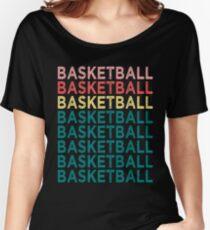 Funny Basketball Shirt - Perfect Basketball Hoodie - Women Man Kids Women's Relaxed Fit T-Shirt