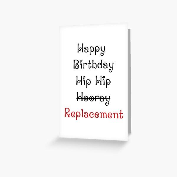 Alles Gute zum Geburtstag Hip Hip Ersatz. Grußkarte