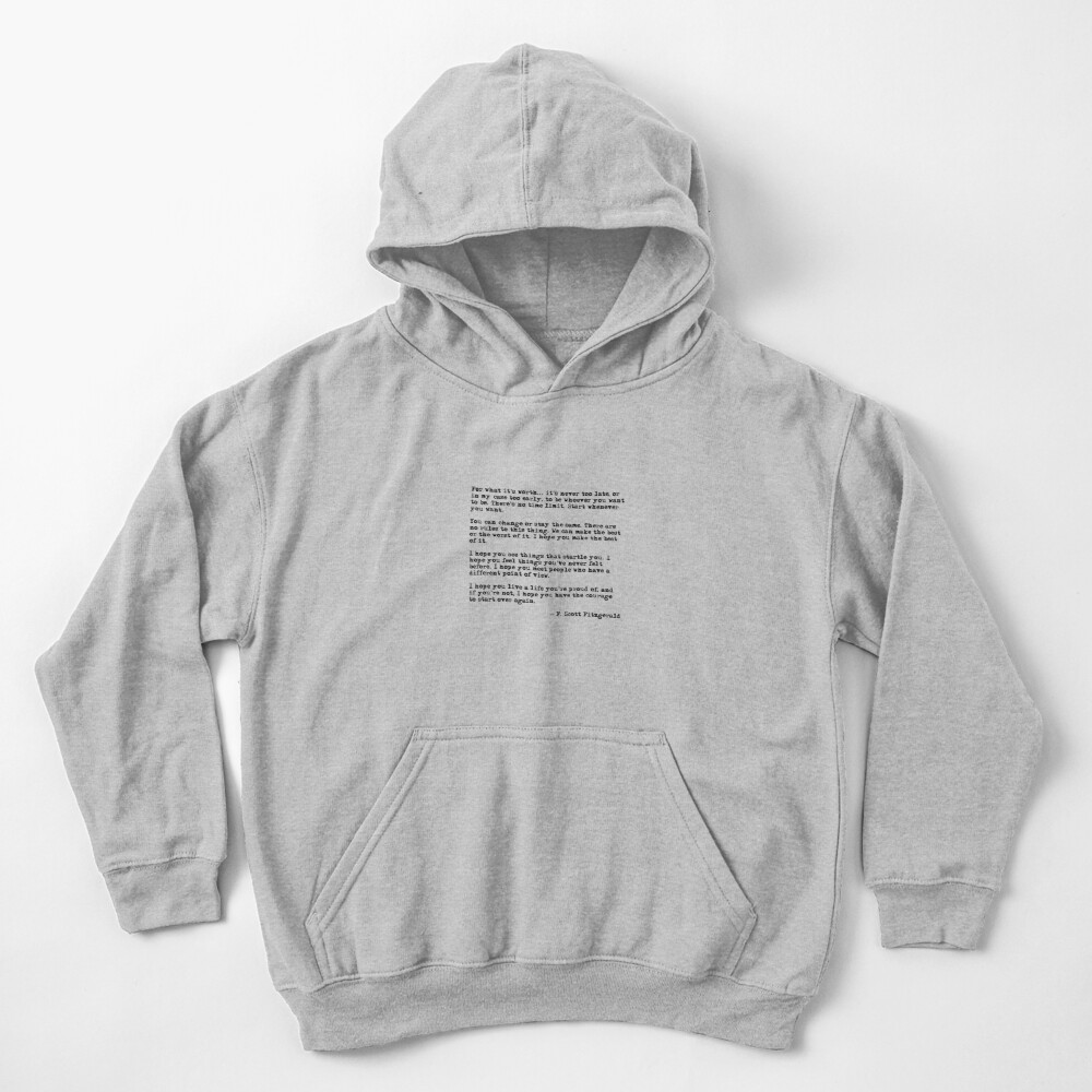 For what it's worth - F Scott Fitzgerald quote Kids Pullover Hoodie