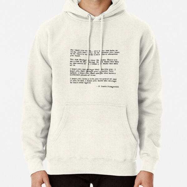 For what it's worth - F Scott Fitzgerald quote Pullover Hoodie
