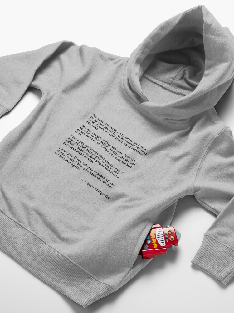 Alternate view of For what it's worth - F Scott Fitzgerald quote Toddler Pullover Hoodie