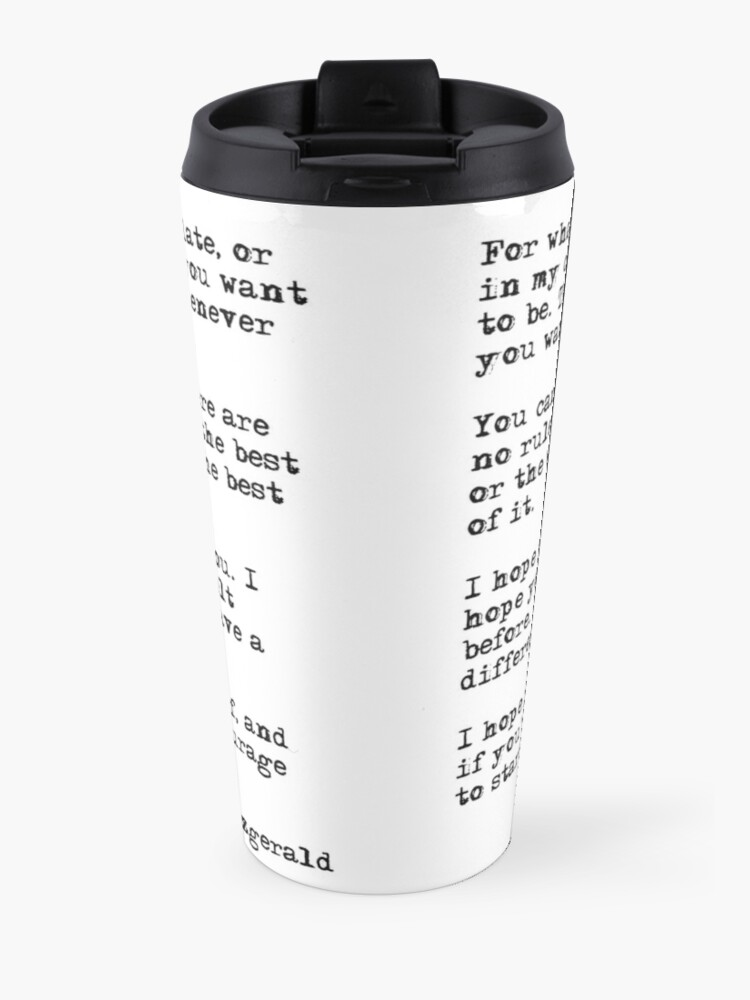 Alternate view of For what it's worth - F Scott Fitzgerald quote Travel Mug