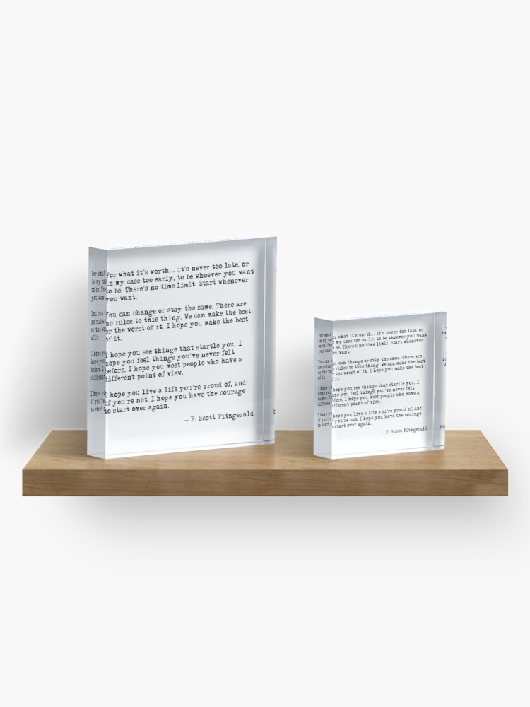 Alternate view of For what it's worth - F Scott Fitzgerald quote Acrylic Block