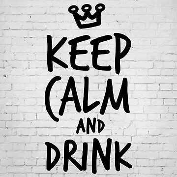 Keep calm and drink by inspirational4u