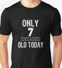 Top Funny 70th Birthday 7 Decades Gift Design Unisex T Shirt