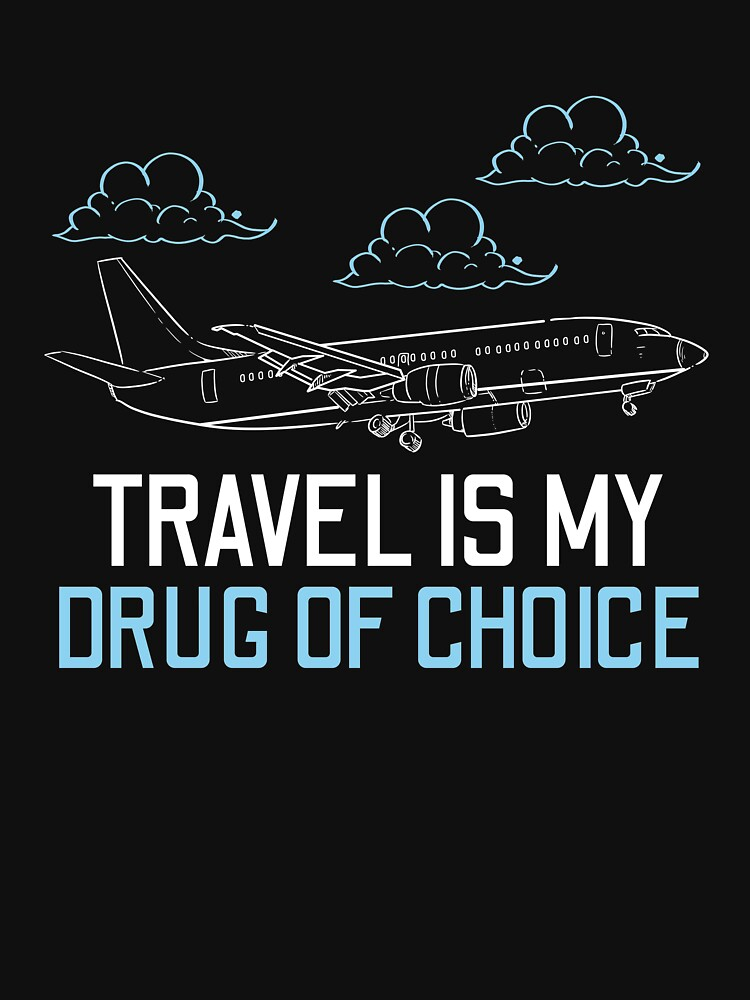Travel addicted drug holidays by 4tomic