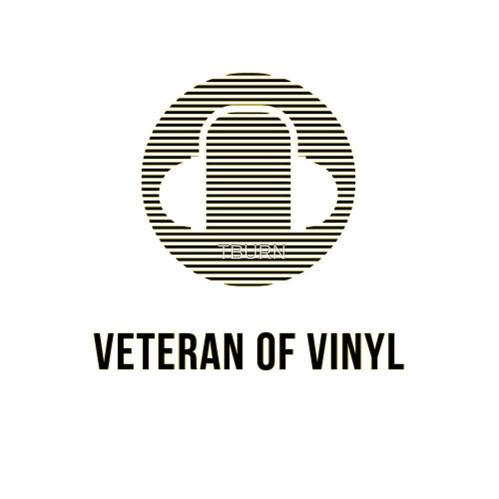 Veteran of Vinyl by TBURN