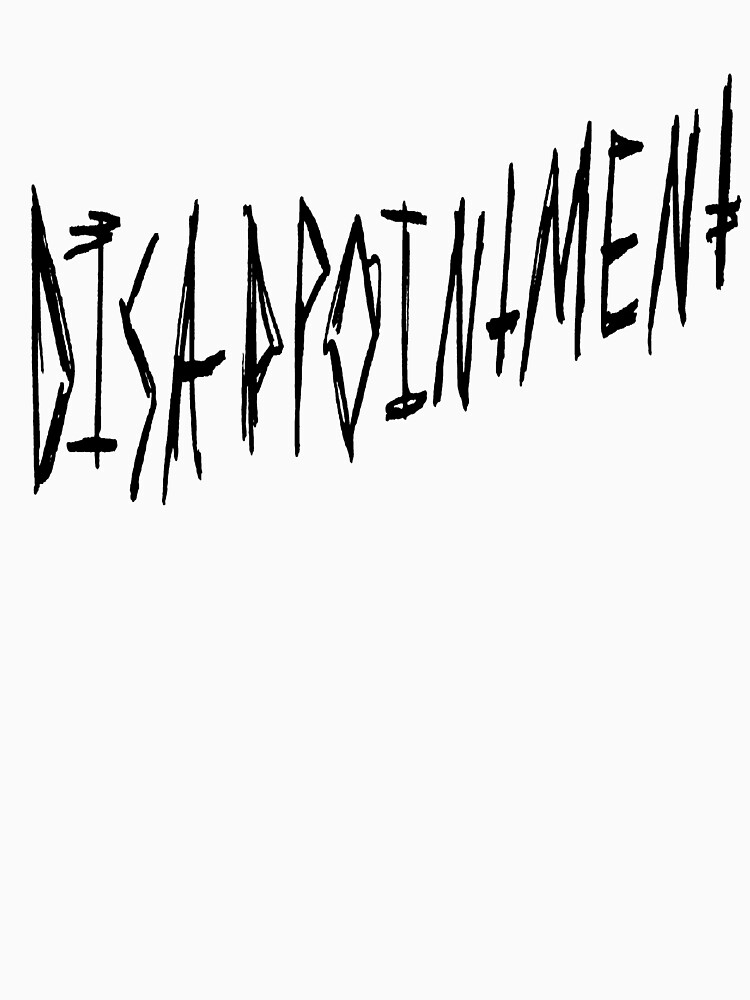 Disappointment Dark Gritty Pen Text by MacSquiddles