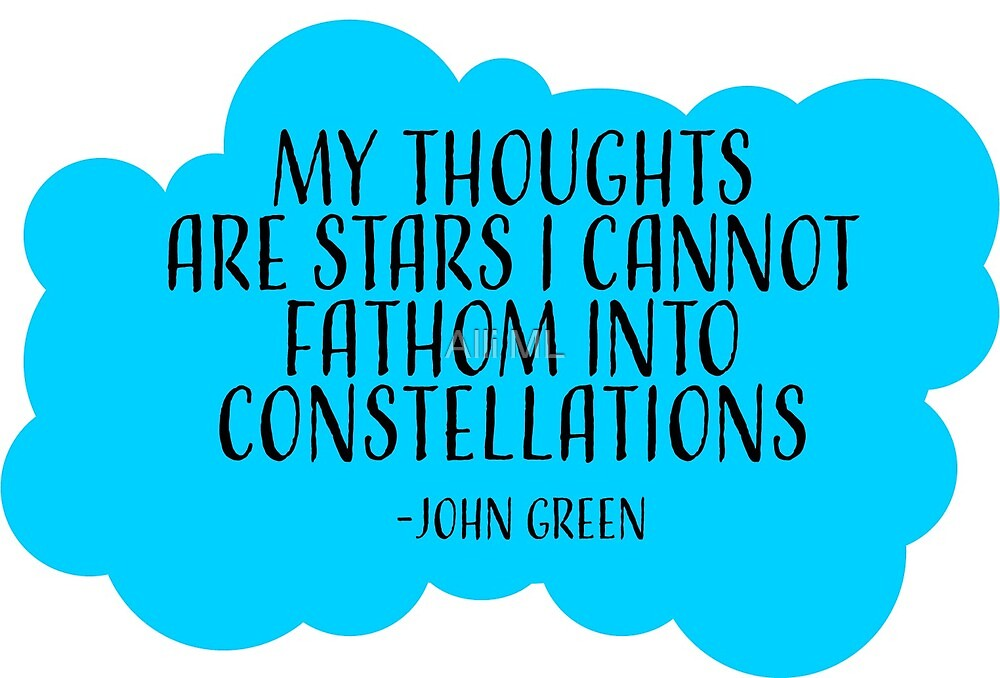 My thoughts are Stars, John Green  by DC Teen