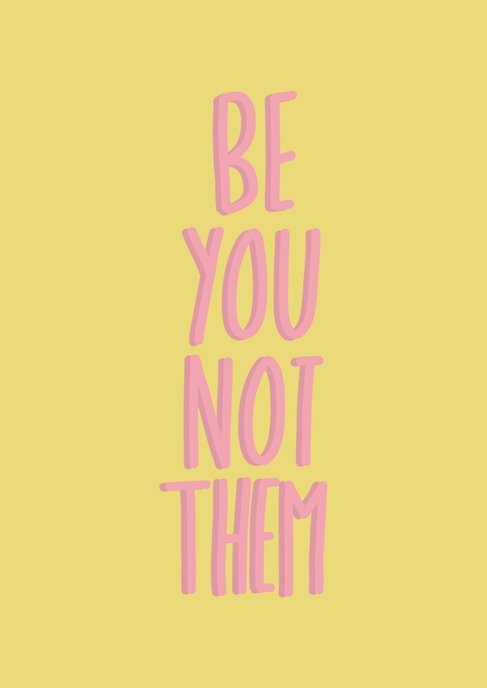 Be You Not Them  by Stephen Connor