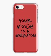 Your Voice is a Weapon (Ver1) iPhone Case/Skin