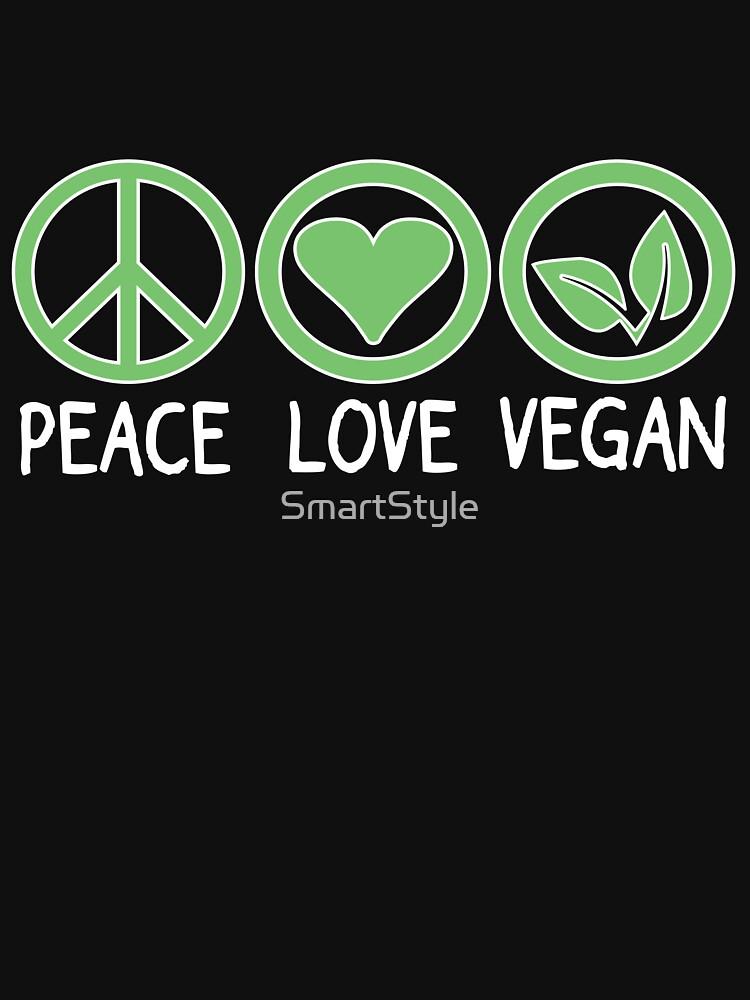 Peace, Love, Vegan by SmartStyle