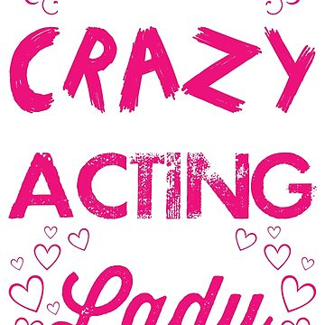 Hide Your Crazy And Start Acting Like A Lady by calikays