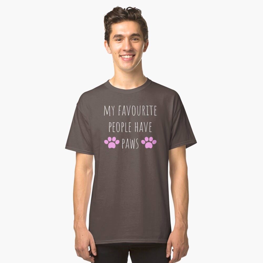 My Favorite People Have Paws Classic T-Shirt Front