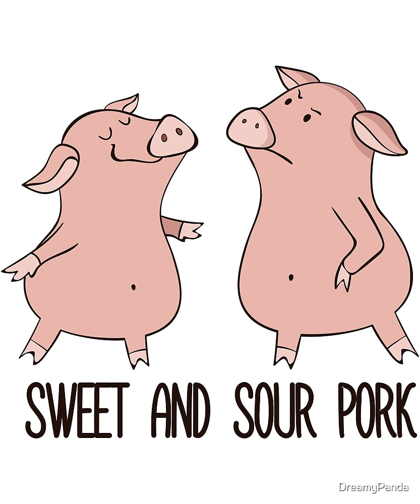Sweet and Sour Pork - Funny Food Pig Grumpy Pun Gift by DreamyPanda