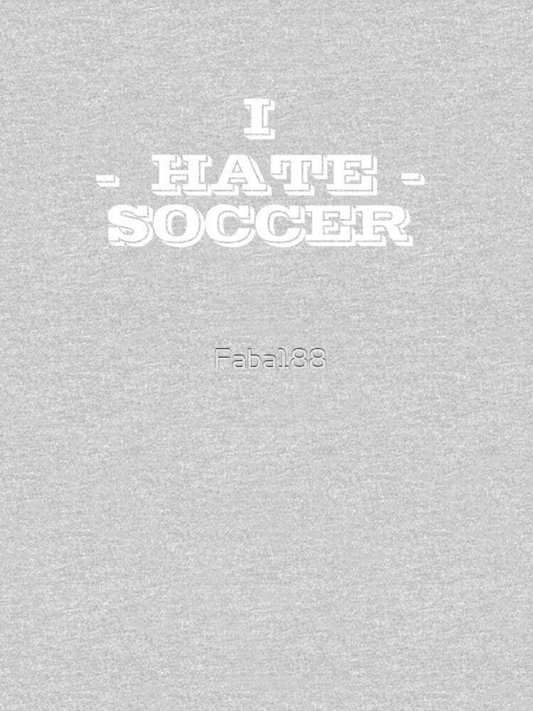 I Hate Soccer by Faba188