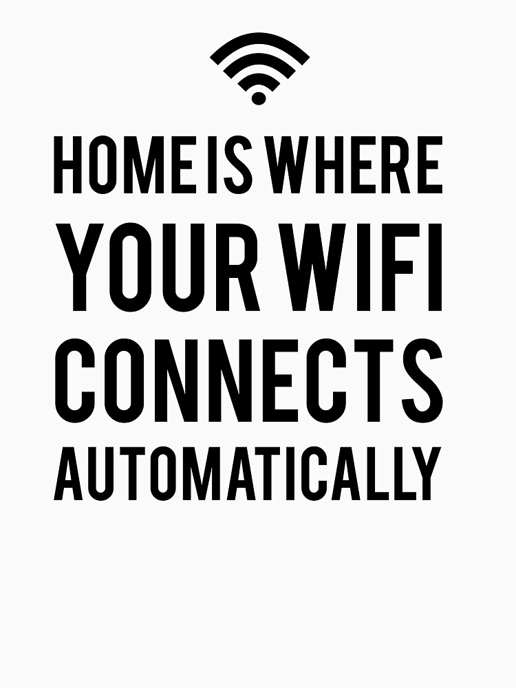 Home is where your wifi connects automatically by fxxu