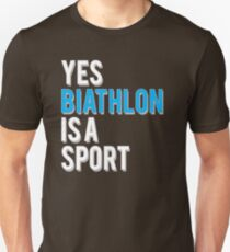 Yes Biathlon is a Sport Unisex T-Shirt