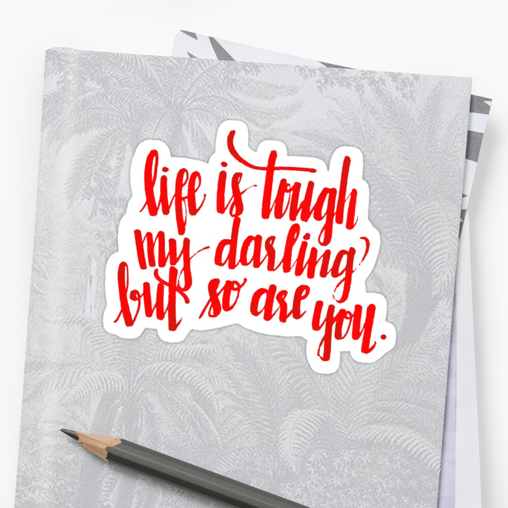 Life Is Tough Quote - Red by tmknipp