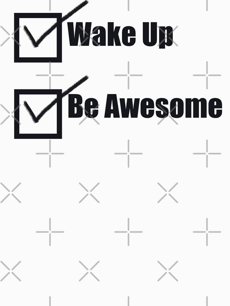 To Do List - Wake up, Be Awesome by RedMouseGames