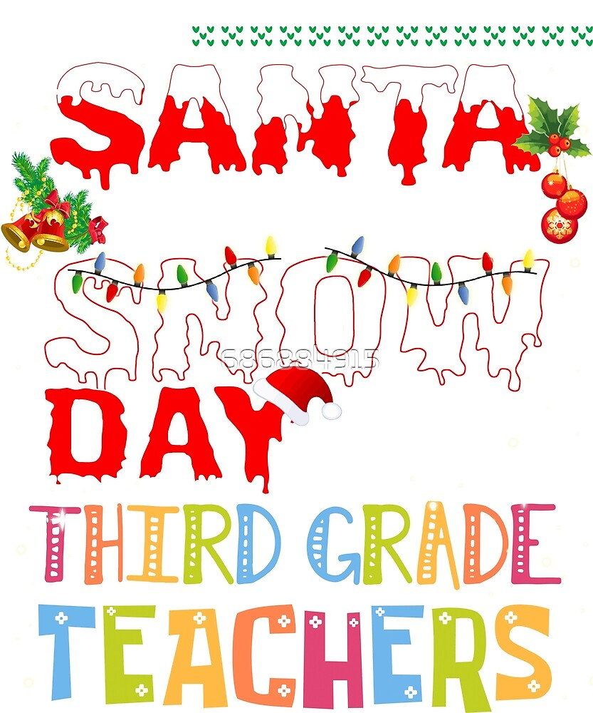 All I Want Is a Snow Day, I'm A Third Grade Teacher Xmas Tee by 686884915