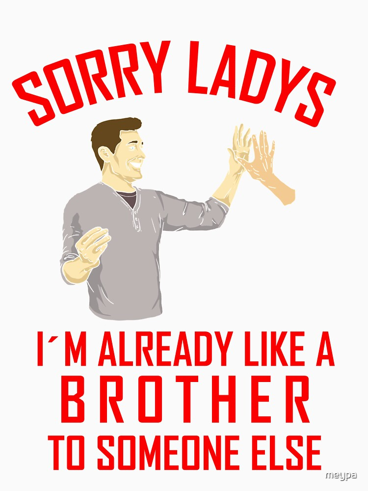 Funny Sarcasm Brother Men by meypa