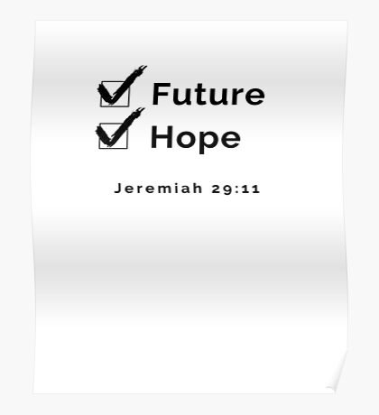 Jeremiah 29:11 Future and Hope Poster