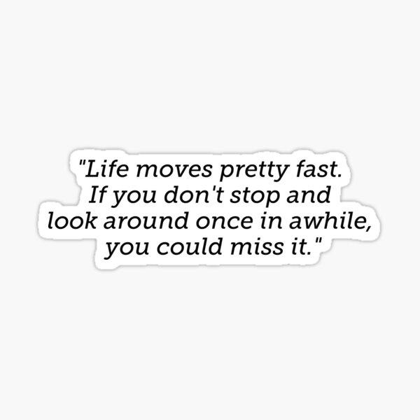 Ferris Bueller Quote Sticker