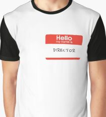 Hello my name is... Director Graphic T-Shirt