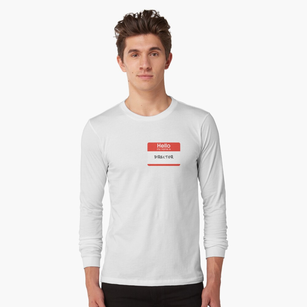 Hello my name is... Director Long Sleeve T-Shirt Front