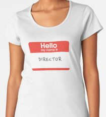 Hello my name is... Director Women's Premium T-Shirt