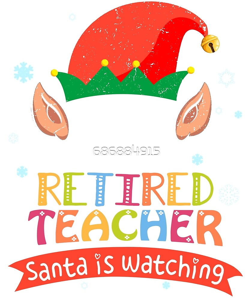 Be Nice To The Retired Teacher - Funny Christmas Gifts T-Shirt by 686884915