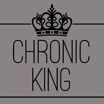Chonic King - for the chronically ill by chroniccoral