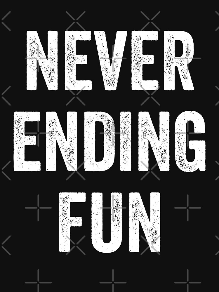 Never Ending Fun by with-care