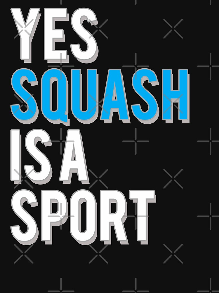 Yes Squash is a Sport by starider