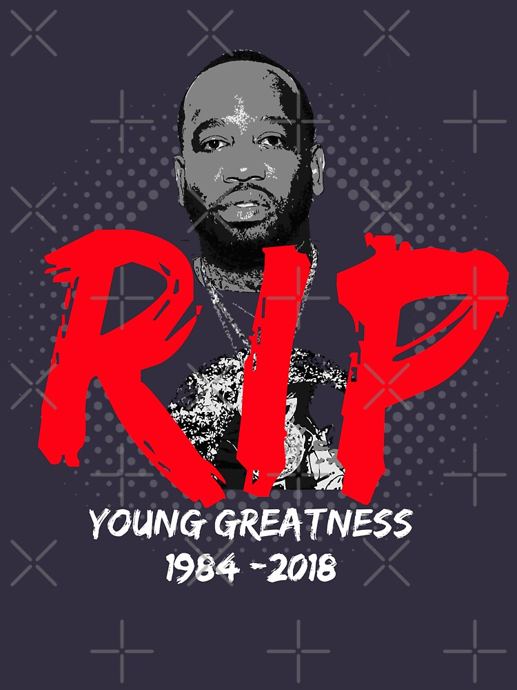 Young Greatness RIP T-Shirt by GK-Graphics