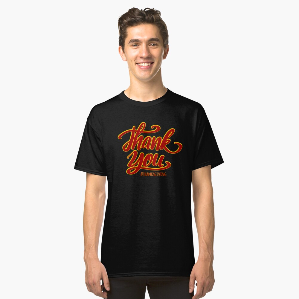 Thank you - Thanksgiving! Classic T-Shirt Front