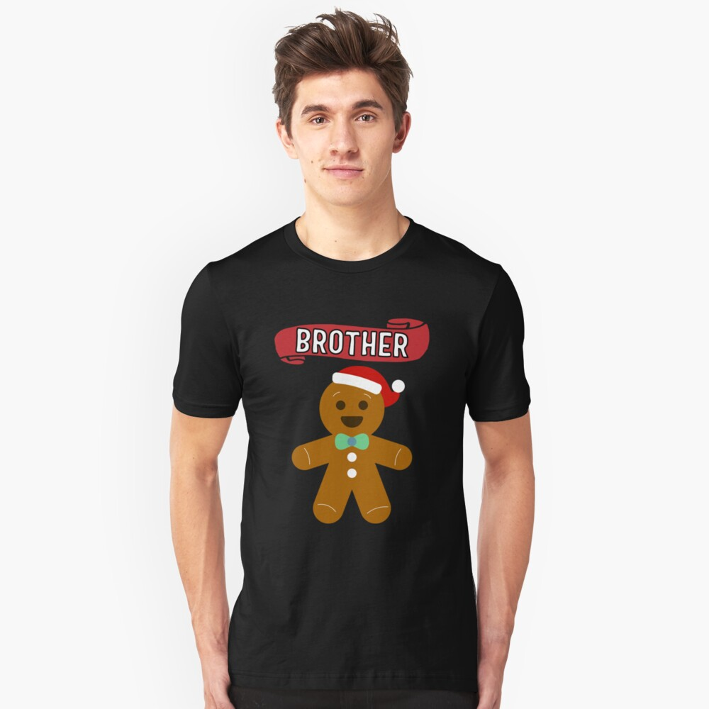 Brother Ginger Bread Gift Unisex T-Shirt Front