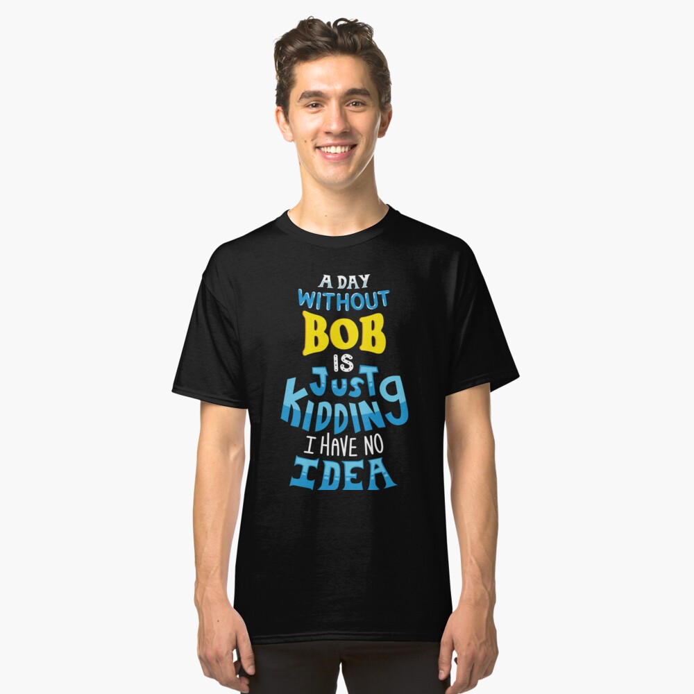 Best Friends Dearest Name Design Bob Classic T-Shirt Front